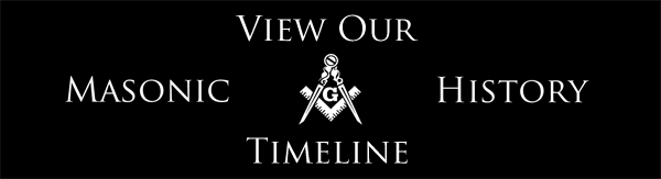 View Our Masonic History Timeline
